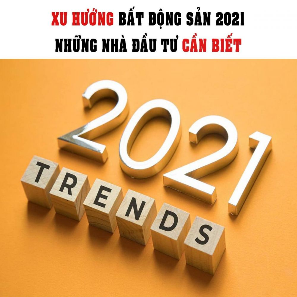 Xu hướng đầu tư bất động sản năm 2021
