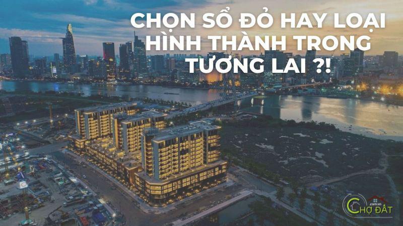Đầu tư bất động sản có sổ đỏ hay hình thành trong tương lai ?!