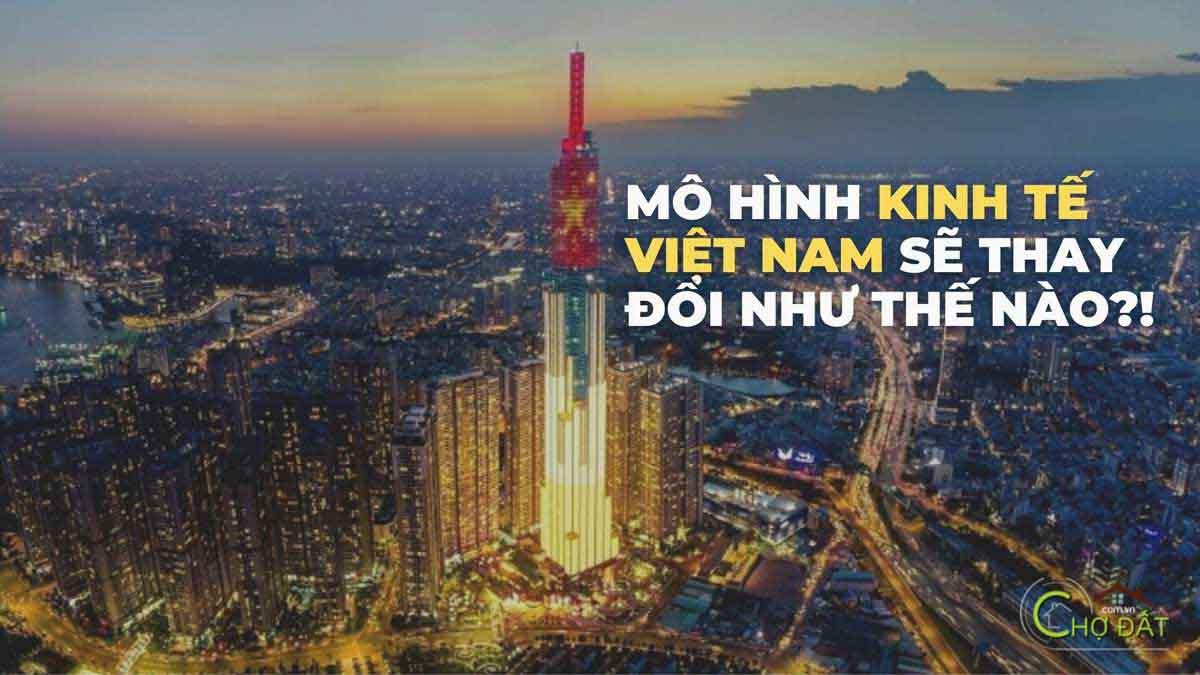 thumb_Mô hình phát triển kinh tế Việt Nam cho tương lai sẽ thay đổi ra sao ?!